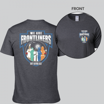 we are frontliners front and back short sleeves dark heather