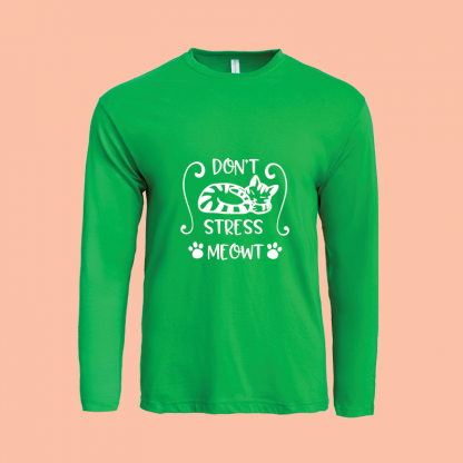 Dont Stress Meow Long Sleeve green